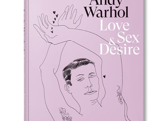 Andy Warhol: Love, Sex and Desire