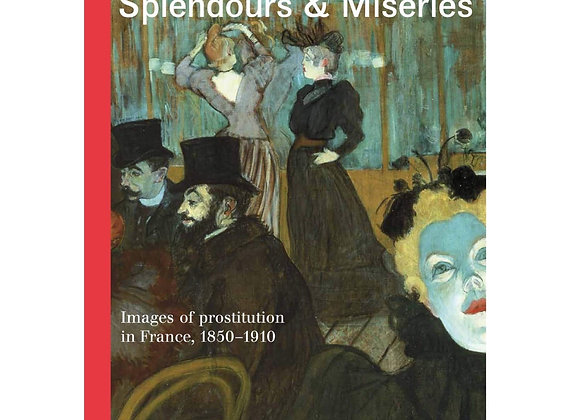 Splendours and Miseries: Images of Prostitution in France