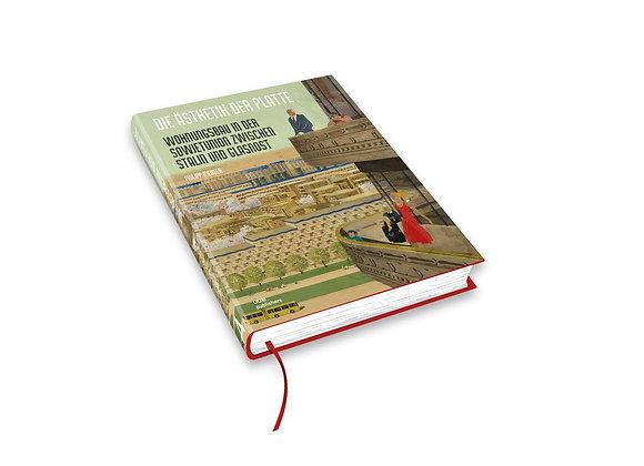 Die Ästhetik der Platte. Wohnungsbau in der Sowjetunion zwischen Stalin und Glas