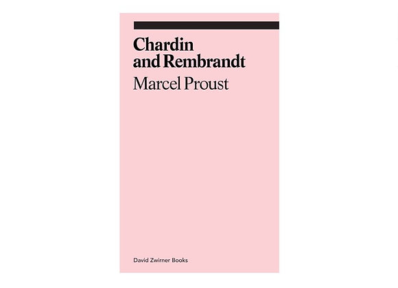Chardin and Rembrandt. Marcel Proust