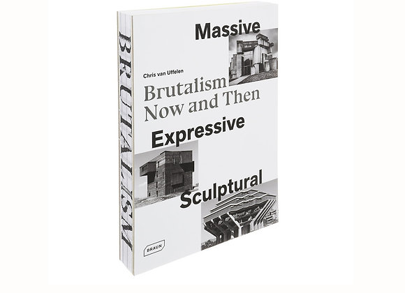 Massive, Expressive, Sculptural: Brutalism. Now and Then