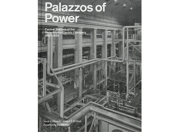Palazzos of Power: Central Stations of the Philadelphia Electric Company,1900-30