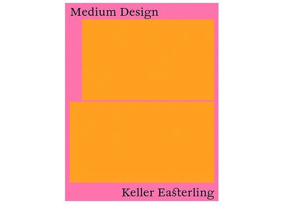 Keller Easterling - Medium Design