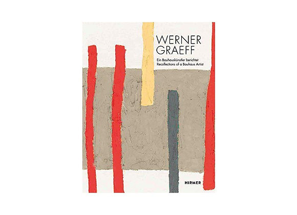 Werner Graeff: Recollection of a Bauhaus Artist