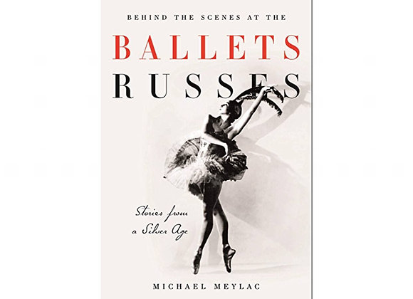 Michael Meylac - Behind the Scenes at the Ballets Russes