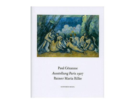 Paul Cézanne/Rainer Maria Rilke: The 1907 Exhibition