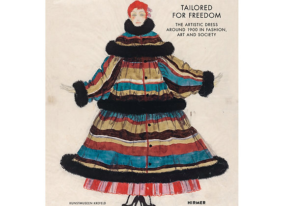 Tailored for Freedom: The Artistic Dress Around 1900 in Fashion, Art, and Societ