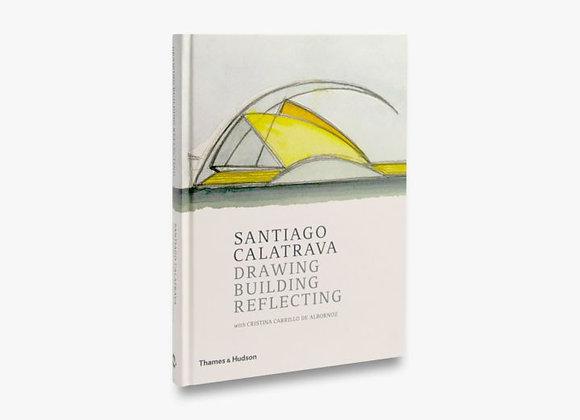 Santiago Calatrava. Drawing, Building, Reflecting