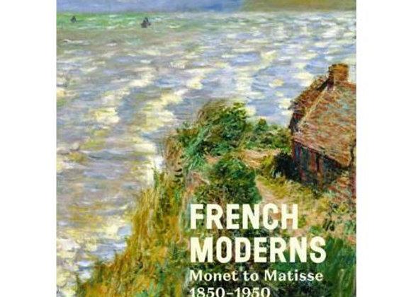 French Moderns: Monet to Matisse 1850-1950