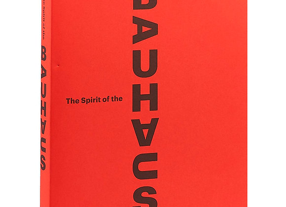 THE SPIRIT OF THE BAUHAUS