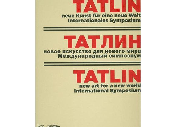 Tatlin. New Art for a New World, International Symposium
