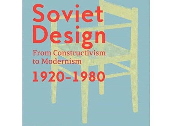 Soviet Design: From Constructivism To Modernism 1920–1980