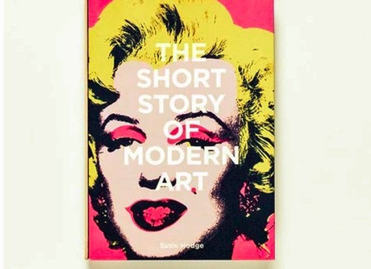 The Short Story of Modern Art: A Pocket Guide to Key Movements, Works, Themes, a