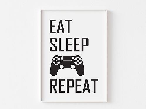 Eat, Sleep, Game Repeat  | Gaming Theme Print