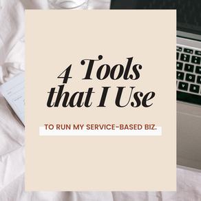 4 Tools That I Use to Run My Service-Based Business