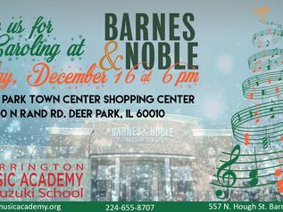 Caroling at Barnes & Noble December 16 at 6pm