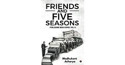 Friends and Five Seasons by Madhukant Acharya