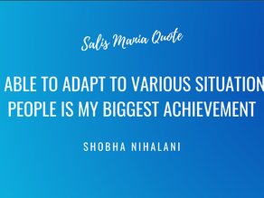 """Being able to adapt to various situations and people is my biggest achievement"" - Shobha Nihalani"