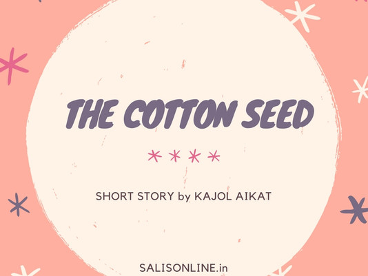 Short Story - The Cotton Seed