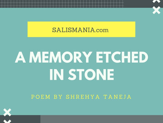 Poem - A Memory Etched In Stone