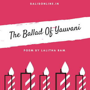 Poem - The Ballad Of Yauvani