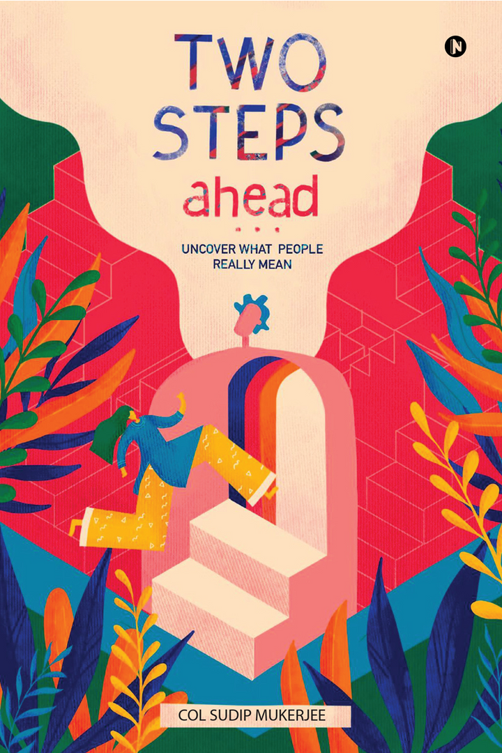 Two Steps Ahead by Col Sudip Mukerjee