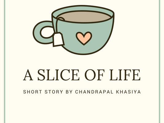 Short Story - A Slice Of Life