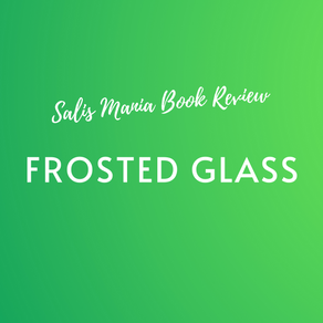 Frosted Glass Book Review