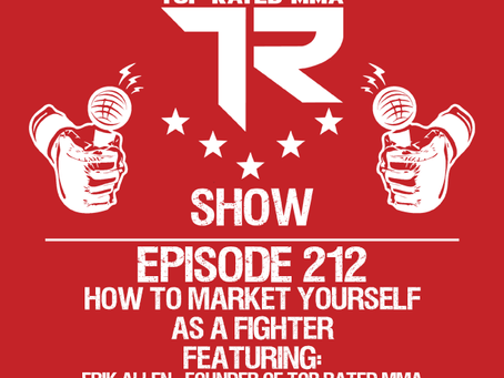 Ep. 212 - How To Market Yourself As A Fighter