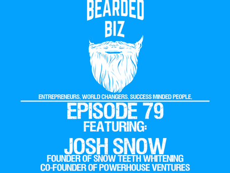 BB - Ep. 79 - Josh Snow - Founder of Snow Teeth Whitening - Co-Founder of Powerhouse Ventures