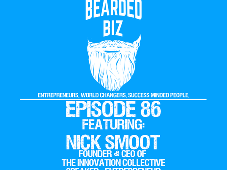 Ep. 86 - Nick Smoot - Founder & CEO of the Innovation Collective