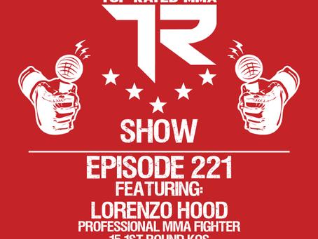 Ep. 221 - Lorenzo Hood - Pro MMA Fighter with 15 1st round KOs!