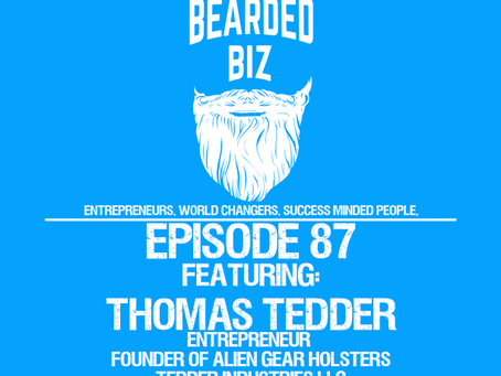 Ep. 87 - Thomas Tedder - Founder of Alien Gear Holsters - Veteran - Entrepreneur