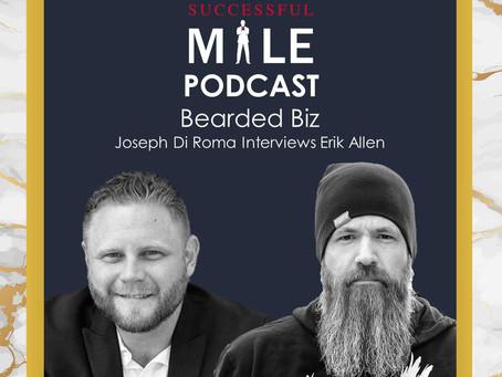The Successful Male Podcast - Bearded Biz With Erik Allen