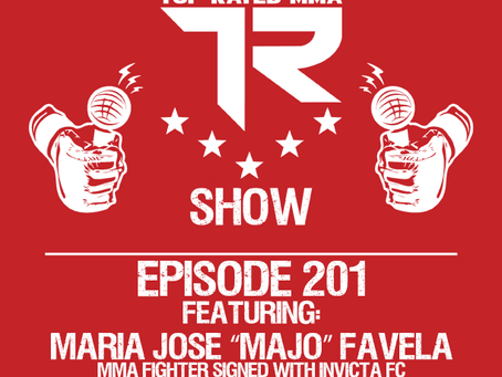 "Top Rated MMA Show - Ep. 201 - Maria Jose ""Majo"" Favela - Tijuana Mexico, based fighter"