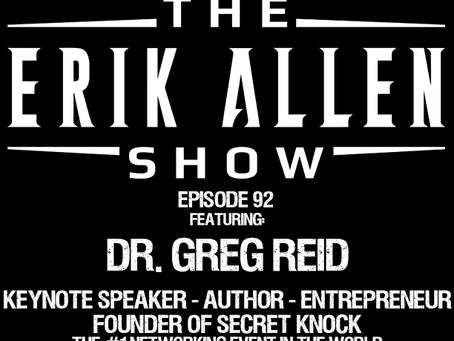 Ep. 92 - Dr. Greg Reid - Founder of Secret Knock - Author - Speaker - Entrepreneur - Film Producer
