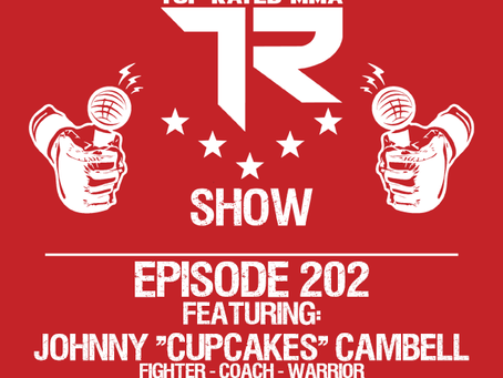 """Ep. 202 - Johnny """"Cupcakes"""" Campbell - Warrior - Fighter - Coach"""