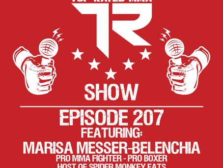 "Ep. 207 - Marisa ""Spider Monkey"" Messer-Belenchia - Pro MMA Fighter - Pro Boxer - Spider Monkey Eats"