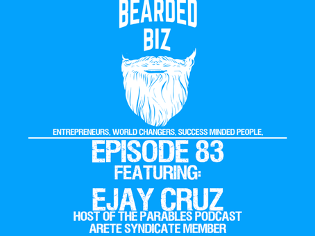 Ep. 83 - Ejay Cruz - Entrepreneur - Host of The Parables Podcast - Arete Syndicate Member - New Dad