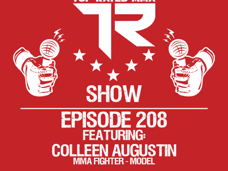 Top Rated MMA - Ep. 208 - Colleen Augustin - Malaysia based MMA Fighter, Model, Spartan, & tons more