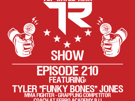 """Ep. 210 - Tyler """"Funky Bones"""" Jones - MMA Fighter - Grappling Competitor - Coach at Ferro Academy"""