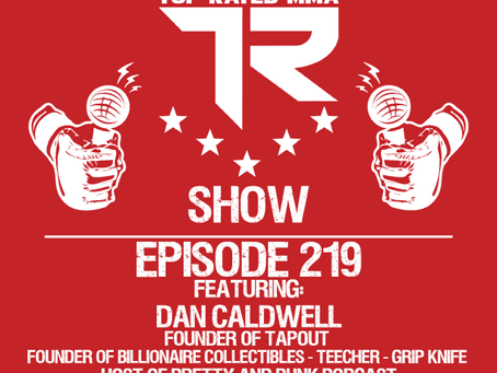 Ep. 219 - Dan Caldwell - Founder of Tapout - Host of Pretty And Punk Podcast - Entrepreneur