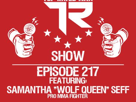 "Ep. 217 - Samantha ""Wolf Queen"" Seff - Professional MMA Fighter"