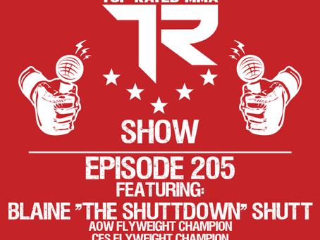 "TRMMA - Ep. 205 - Blaine ""The Shuttdown"" Shutt - AOW & CES Flyweight Champion"