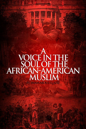 A Voice In The Soul Of The African American Muslim