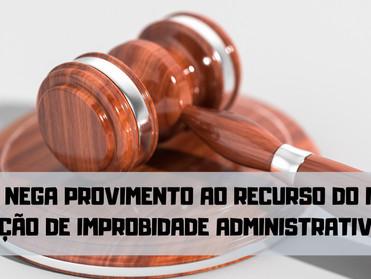 TJMG nega provimento ao recurso do MP em Processo de Improbidade Administrativa