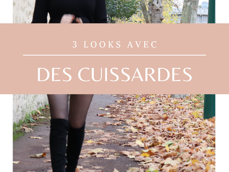 3 looks avec des cuissardes | OOTD