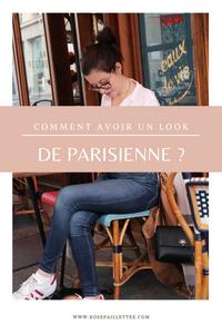Comment avoir un look de parisienne ?