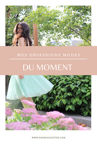 Mes obsessions modes du moment