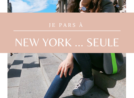Je pars à New York ... seule | Travel